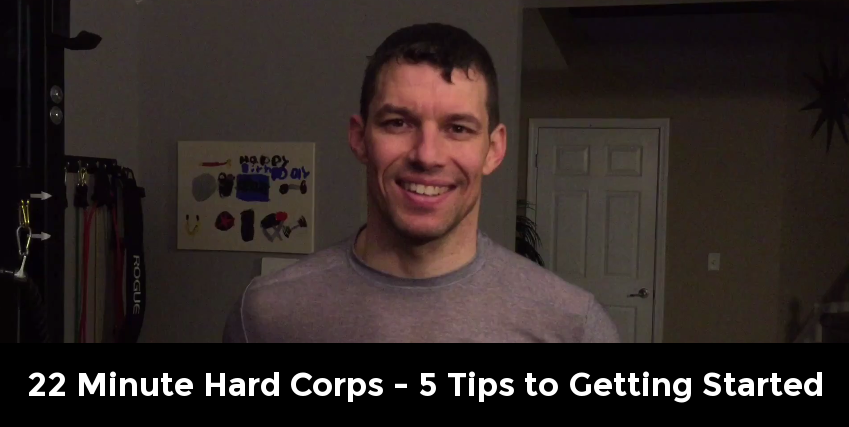 5 Tips To Getting Started with 22 Minute Hard Corps
