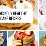 6 Surprisingly Healthy Pancake Recipes
