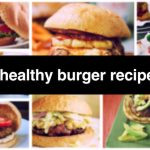 7 Healthy Burger Recipes to Enjoy this Weekend!