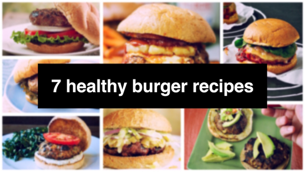 7 Healthy Burger Recipes