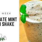 Recipe of the Week – Chocolate Mint Protein Shake