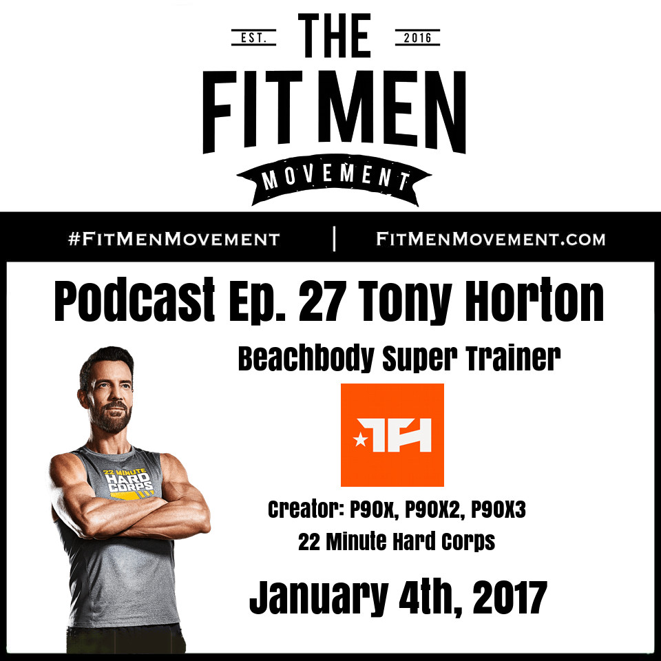 Fit Men Movement Podcast – Tony Horton