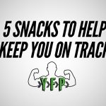 5 Snacks To Help Keep You On Track