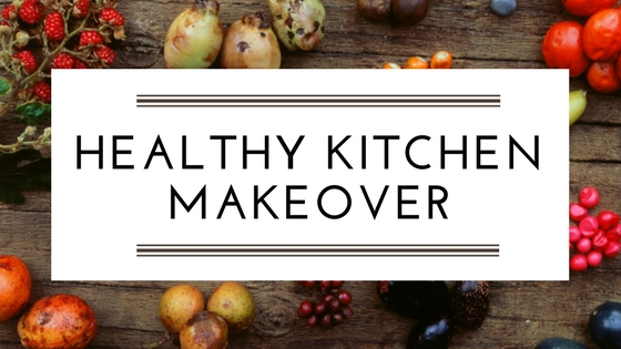 Healthy Kitchen Makeover