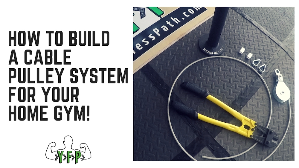How to build a cable pulley system for your home gym your