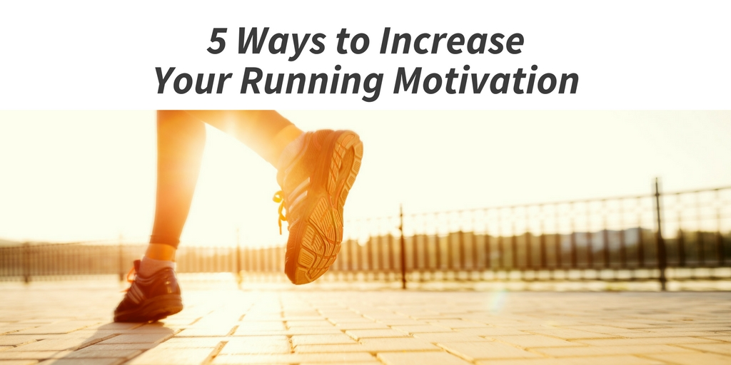 Increase Your Running Motivation