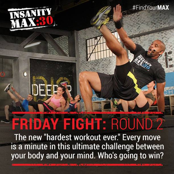 Insanity Max:30 Friday Night Fight Rd 2