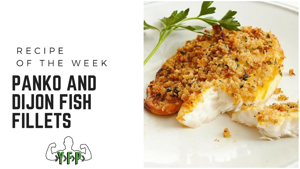 Recipe of the Week - Panko and Dijon Fish Fillets