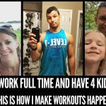I Work Full Time and Have 4 Kids - This Is How I Make Workouts Happen